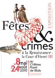 Fêtes et crimes à la Renaissance, la Cour d'Henri III