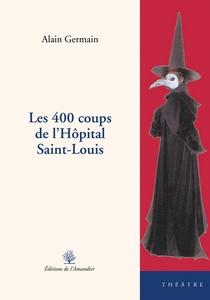 Les 400 coups de l'Hôpital Saint-Louis : Livre