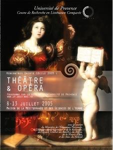 Rencontres Sainte-Cécile 2005 : Théâtre et opéra